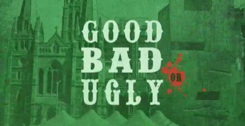 Good Bad or Ugly